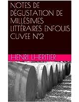 NOTES DE DÉGUSTATION DE MILLÉSIMES LITTÉRAIRES ENFOUIS CUVEE N°2 (CRUS CLASSÉS ET DÉCLASSÉS)