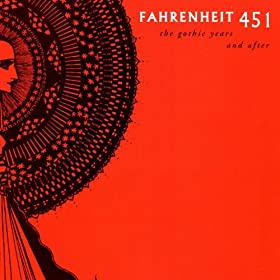 Farenheit 451: The Gothic Years And After