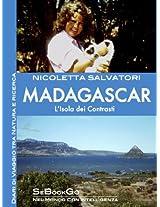 MADAGASCAR - L'Isola dei contrasti (Italian Edition)