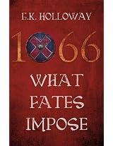 1066: What Fates Impose