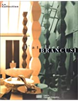 Brancusi: L'Atelier la Collection