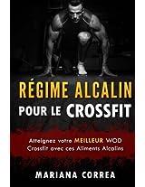 Regime Alcalin Pour Le Crossfit: Atteignez Votre Meilleur Crossfit Wod Avec Ces Aliments Alcalins