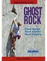 Ghost Rock: Front Range Rock Climbs Near Calgary (Rmb Climbing Guide)