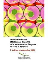 Guide Sur La Securite Et L'assurance De Qualite De La Transplantation D'organes, De Tissus Et De Cellules 2009