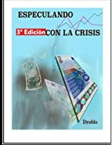 Especulando con la crisis: Actualizada Y Ampliada