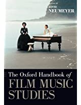 The Oxford Handbook of Film Music Studies (Oxford Handbooks)