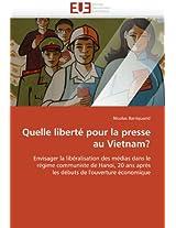 Quelle Liberte Pour La Presse Au Vietnam? (Omn.Univ.Europ.)