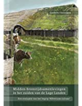 Midden-bronstijdsamenlevingen in Het Zuiden Van De Lage Landen: Een Evaluatie Van Het Begrip Hilversum-cultuur