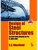 Design of Steel Structures: By Limit State Method as Per IS: 800 - 2007