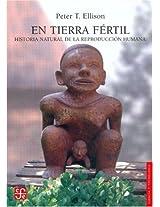 En Tierra Fertil/ on Fertile Soil: Historia Natural De La Reproduccion Humana (Ciencia Y Tecnologia)