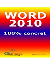 Word 2010 100% concret (French Edition)