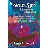 Slow Love: A Polynesian Pillow BookJames N. Powell�ɂ��
