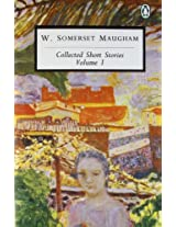 W.somerset maugham collected short stories volume 1 : 001 (Classic, 20th-Century, Penguin)