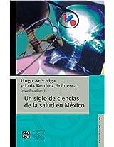 Un siglo de ciencias de la salud en Mexico: 0 (Pannonia Konyvek,)