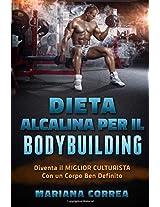 Dieta Alcalina Per Il Bodybuilding: Diventa Il Miglior Culturista Con Un Corpo Ben Definito