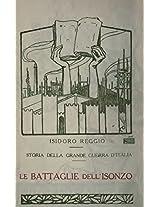 Storia della Grande Guerra d'Italia (Volume 21): Le battaglie dell'Isonzo (Italian Edition)