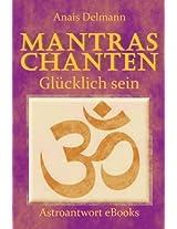 Mantras chanten - glücklich sein