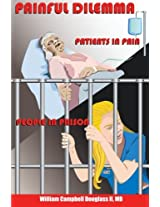 Painful Dilemma - Patients in Pain, People in Prison