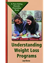 Understanding Weight-Loss Programs (Teen Eating Disorder Prevention Book)