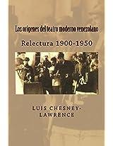 Los orígenes del teatro moderno venezolano.: Relectura 1900-1950 (Spanish Edition)