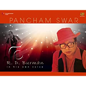 Pancham Swar R.D. Burman in his Own Voice