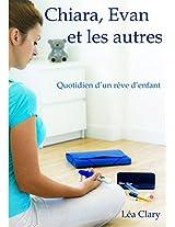 Chiara, Evan Et Les Autres - Quotidien D'Un Reve D'Enfant