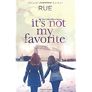 It's Not My Favorite: Volume 1 (The Lake Effect Series)