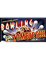 Zombies Bowling For Zombies!!! Board Game