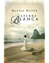 La liebre blanca (Spanish Edition)