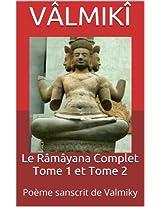 Le Râmâyana Complet Tome 1 et Tome 2: Poème sanscrit de Valmiky (French Edition)
