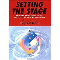 【クリックで詳細表示】SETTING THE STAGE―Articles and Essays about the State of Our World Today: ロジャー パルバース: 本