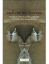 Mallarme Hors Frontieres: Des Defis de l'Xuvre au Filon Symbolique du Premier Theatre Maeterlinckien (Faux Titre)