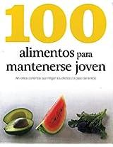 100 Alimentos Para Mantenerse Joven (100 Best)