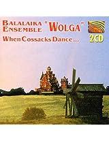When Cossacks Dance ...