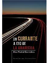 Un Currante a eso de la Amanecida (Spanish Edition)