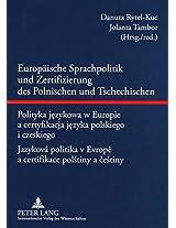 Europaische Sprachpolitik Und Zertifizierung Des Polnischen Und Tschechischen