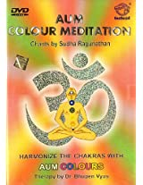 Aum Colour Meditation: Chants by Sudha Ragunathan (With Booklet Inside) (DVD) - Dr. Bhupen Vyas - Su