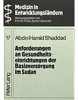 Anforderungen an Gesundheitseinrichtungen Der Basisversorgung Im Sudan: Ein Beitrag Zur Gesundheitsversorgung Und Zu Baulichen Massnahmen Fuer Die ... Bedingungen (Medizin in Entwicklungslandern,)