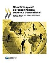 Garantir La Qualite de L'Enseignement Superieur Transnational: Mise En Uvre Des Lignes Directrices UNESCO/Ocde