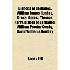 Bishops of Barbados: William James Hughes, Drexel Gomez, Thomas Parry, Bishop of Barbados, William Proctor Swaby, David Williams Bentley, Herbert Bree, Alfred Pakenham Ber (Eng)