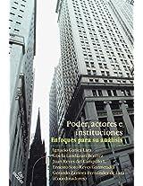 Poder, actores e instituciones. Enfoques para su análisis (Spanish Edition)