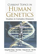 Current Topics in Human Genetics: Studies in Complex Diseases