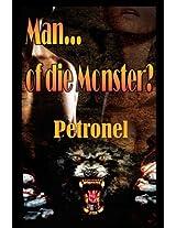 Man... of die Monster?