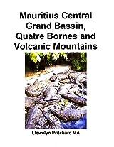 Mauritius Central Grand Bassin, Quatre Bornes and Volcanic Mountains: Souvenir Kokoelma värivalokuvia kuvatekstejä (Valokuva Albumit Book 12) (Finnish Edition)