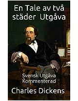 En Tale av två städer - Svensk Utgåva - Kommenterad (Swedish Edition)