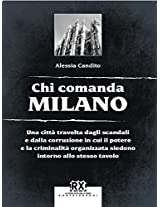 Chi comanda Milano: Una città travolta dagli scandali e dalla corruzione in cui il potere e la criminalità organizzata siedono intorno allo stesso tavolo: 3 (Castelvecchi RX)