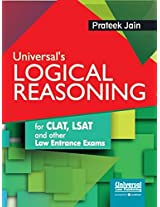 Universal's Logical Reasoning for CLAT, LSAT and other Law Entrance Exams, Updated Reprint 2013