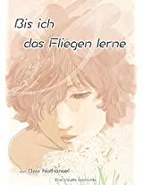 Bis ich das Fliegen lerne (German Edition)