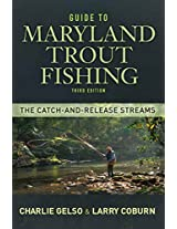 Guide to Maryland Trout Fishing: The Catch-and-Release Streams