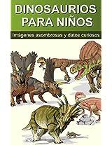 DINOSAURIOS PARA NIÑOS: Imágenes asombrosas y datos curiosos (35+ Ilustraciones nº 1) (Spanish Edition)